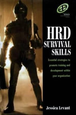 HRD Survival Skills : Essential Strategies to Promote Training and Development within Your Organization - Jessica Levant