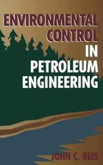Environmental Control in Petroleum Engineering - John C. Reis