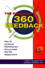 The Power of 360 Degree Feedback : How to Leverage Performance Evaluations for Top Productivity - Ph.D., Leanne E. Atwater