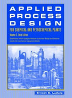 Applied Process Design for Chemical and Petrochemical Plants : v. 3 - Ernest E. Ludwig