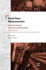 Fluid Flow Measurement : A Practical Guide to Accurate Flow Measurement - E. Loy Upp