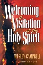 Welcoming a Visitation of the Holy Spirit - Wesley Campbell