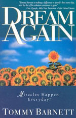 Dream Again : Miracles Happen Everyday - Tommy Barnett