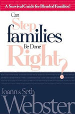 Can Stepfamilies Be Done Right? : Perspectives for Young Adults in the New Millenniu... - Joann C. Webster