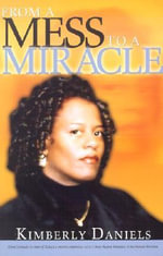 From a Mess to a Miracle - Kimberly Daniels