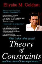 Theory of Constraints : And How It Should Be Implemented - Eliyahu M. Goldratt