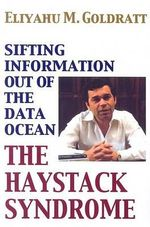 The Haystack Syndrome : Sifting Information Out of the Data Ocean - Eliyahu M Goldratt
