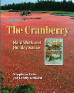The Cranberry : Hard Work and Holiday Sauce - Lindy Gifford