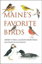 Maine's Favorite Birds - Jeffrey V Wells
