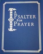 A Psalter for Prayer : An Adaptation of the Classic Miles Coverdale Translation, Augmented by Prayers and Instructional Material Drawn from C - David Mitchell Mitchell James