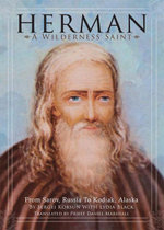 Herman : A Wilderness Saint: From Sarov, Russia to Kodiak, Alaska - Sergei Korsun