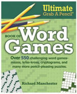 Ultimate Grab a Pencil Book of Word Games - Richard Manchester