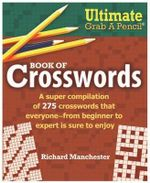 Ultimate Grab a Pencil Book of Crosswords - Richard Manchester