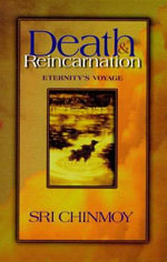 Death and Reincarnation : Finding Your Path to Inner Peace - Inspirational M... - Sri Chinmoy