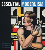 Essential Modernism - Philip Brookman