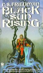 Black Sun Rising :  The Coldfire Trilogy, Book One - C. S. Friedman