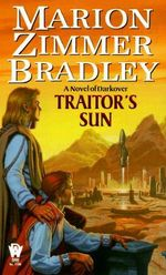 Traitor's Sun : a Novel of Darkover - Marion Zimmer Bradley