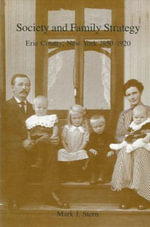 Society and Family Strategy : Erie County, New York 1850-1920 - Mark J. Stern