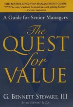 The Quest for Value : A Guide for Senior Managers - G.Bennett Stewart