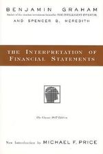 The Interpretation of Financial Statements : The Classic 1937 Edition - Benjamin Graham