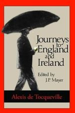 Journeys to England and Ireland - Alexis de Tocqueville