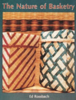 The Nature of Basketry - Ross Rossbach