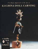 The Hopi Approach to the Art of Kachina Doll Carving - Erik Bromberg