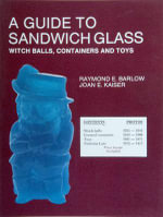 A Guide to Sandwich Glass, Witch Balls, Containers and Toys :  Whale Oil Lamps and Accessories from Vol. 2 - Raymond E. Barlow
