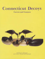 Connecticut Decoys : Carvers and Gunners - Henry C. Chitwood