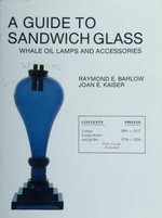 A Guide to Sandwich Glass : Whale Oil Lamps and Accessories - Raymond E. Barlow