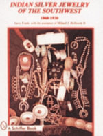 Indian Silver Jewellery of the Southwest, 1868-1930 : 1868-1930 - Larry Frank