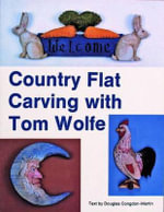 Country Flat Carving with Tom Wolfe - Tom Wolfe