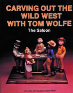 Carving Out the Wild West with Tom Wolfe : The Saloon - Tom Wolfe