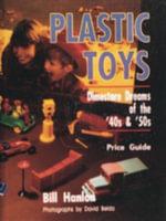 Plastic Toys : Dimestore Dreams of 50's and 60's - Bill Hanlon