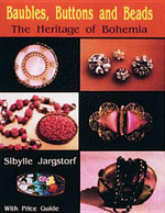 Baubles, Buttons and Beads : The Heritage of Bohemia - Sibylle Jargstorf