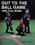 Out to the Ball Game with Tom Wolfe - Tom Wolfe