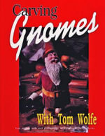 Carving Gnomes - Tom Wolfe