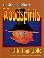 Carving Traditional Woodspirits - Tom Wolfe