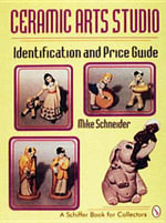 Ceramic Arts Studio : Identification and Price Guide - Mike Schneider