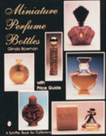 Miniature Perfume Bottles : Schiffer Book for Collectors (Paperback) - Glinda Bowman