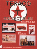 Texaco Collectibles : With Price Guide - Robert W. D. Ball