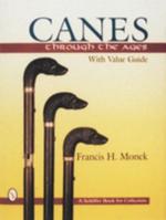 Canes Through the Ages - Francis H. Monek