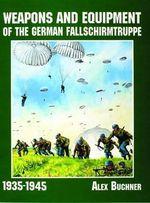 Weapons and Equipment of the German Fallschirmtruppe 1941-1945 : Pioneer of Aviation Design - Alex Buchner