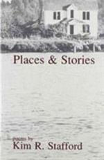 Places & Stories : Carnegie Mellon Poetry - Kim R Stafford