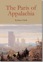 The Paris of Appalachia : Pittsburgh in the Twenty-First Century - President Brian O'Neill