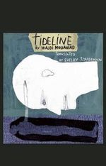 Tideline : Second Edition - Wajdi Mouawad