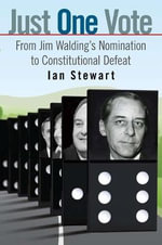 Just One Vote : From Jim Waldings Nomination to Constitutional Defeat - Ian Stewart