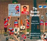 Hockey Sweater, The - Roch Carrier