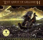 The Last Quest of Gilgamesh : Epic of Gilgamesh (Paperback) - Ludmila Zeman