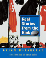 Real Stories from the Rink - Brian McFarlane